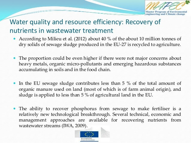 Water quality and resource efficiency: Recovery of nutrients in wastewater treatment  According to Milieu et al. (2012) a...
