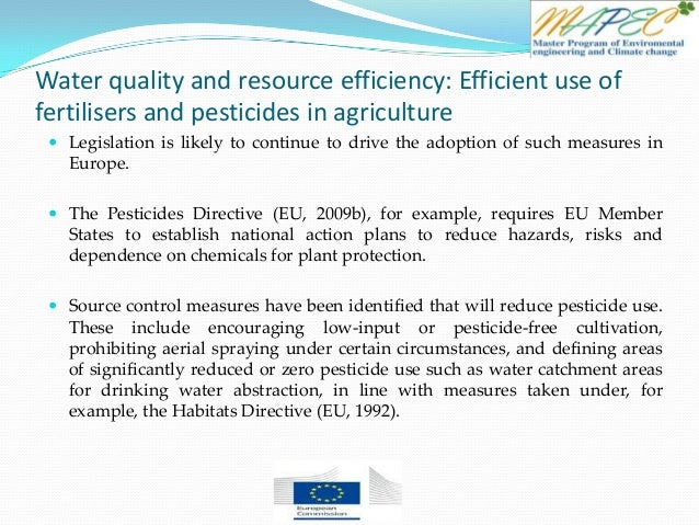 Water quality and resource efficiency: Efficient use of fertilisers and pesticides in agriculture  Legislation is likely ...