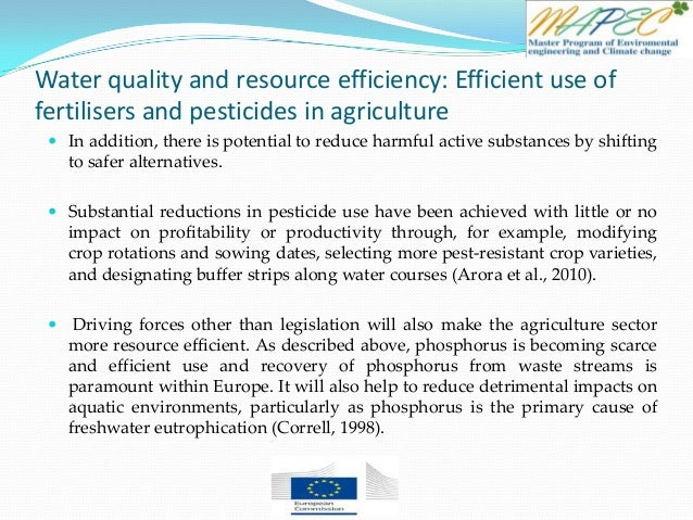 Water quality and resource efficiency: Efficient use of fertilisers and pesticides in agriculture  In addition, there is ...