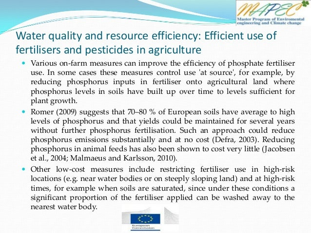Water quality and resource efficiency: Efficient use of fertilisers and pesticides in agriculture  Various on-farm measur...