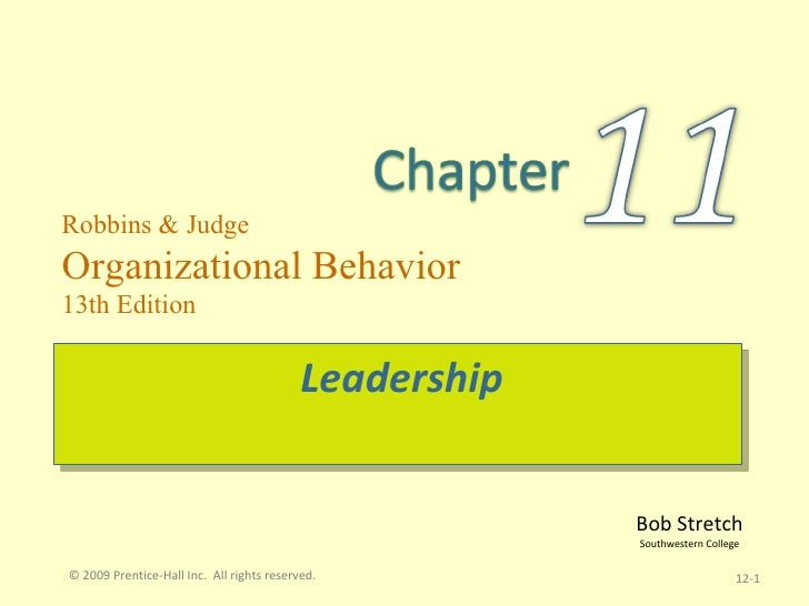 Leadership 12- © 2009 Prentice-Hall Inc.  All rights reserved.