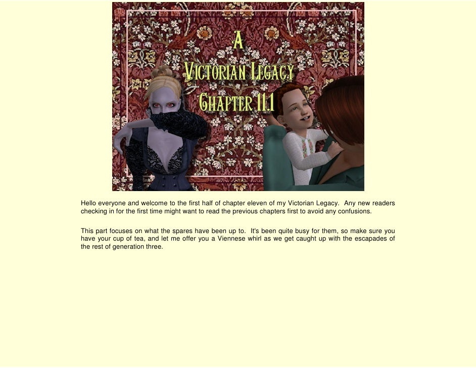 Hello everyone and welcome to the first half of chapter eleven of my Victorian Legacy. Any new readers checking in for the...