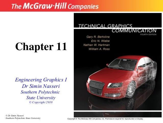 Chapter 11 Engineering Graphics I Dr Simin Nasseri Southern Polytechnic State University © Copyright 2010  © Dr Simin Nass...