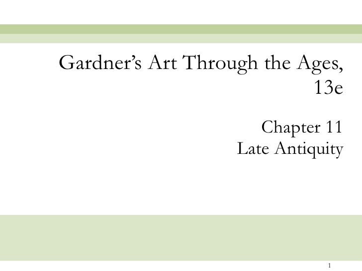 Chapter 11 Late Antiquity Gardner's Art Through the Ages, 13e
