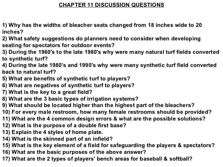 CHAPTER 11 DISCUSSION QUESTIONS 1) Why has the widths of bleacher seats changed from 18 inches wide to 20 inches? 2) What ...