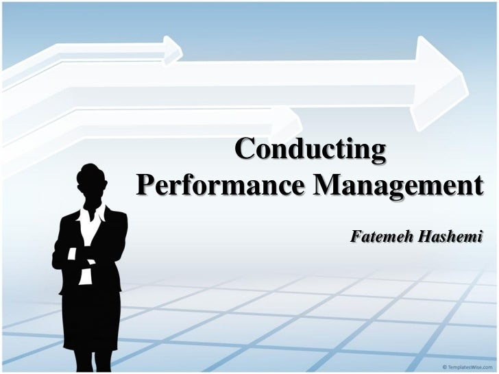 ConductingPerformance Management             Fatemeh Hashemi