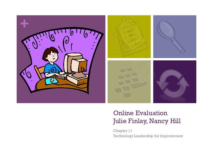 +    Online Evaluation    Julie Finlay, Nancy Hill    Chapter 11    Technology Leadership for Improvement