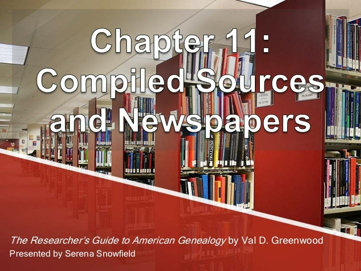 The Researcher's Guide to American Genealogy by Val D. GreenwoodPresented by Serena Snowfield