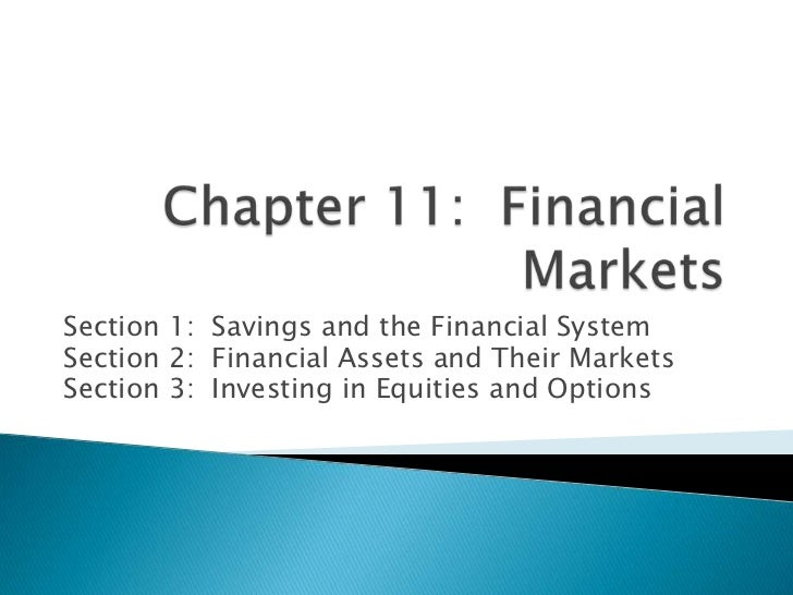 Section 1: Savings and the Financial SystemSection 2: Financial Assets and Their MarketsSection 3: Investing in Equities a...