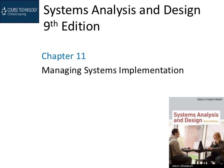 Systems Analysis and Design9th EditionChapter 11Managing Systems Implementation