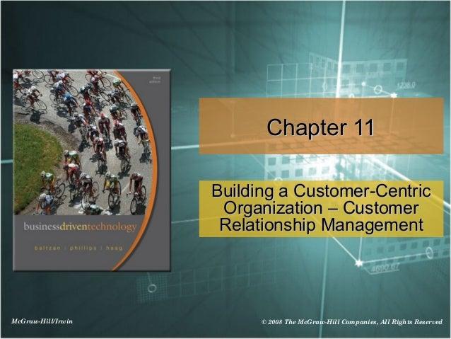 Chapter 11                    Building a Customer-Centric                     Organization – Customer                     ...