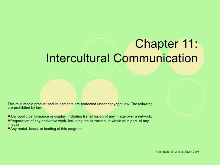 Chapter 11:  Intercultural Communication  <ul><li>This multimedia product and its contents are protected under copyright l...