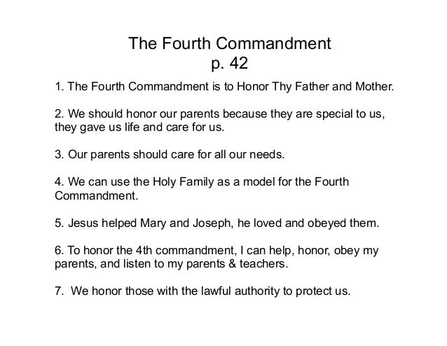The Fourth Commandment                        p. 421. The Fourth Commandment is to Honor Thy Father and Mother.2. We shoul...