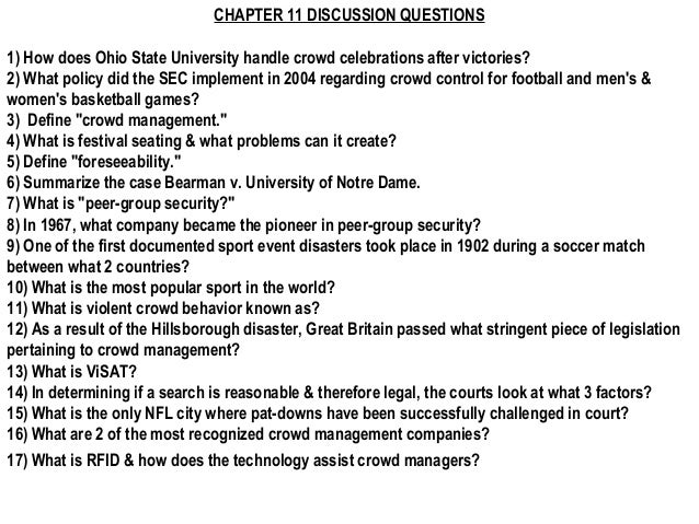 CHAPTER 11 DISCUSSION QUESTIONS1) How does Ohio State University handle crowd celebrations after victories?2) What policy ...