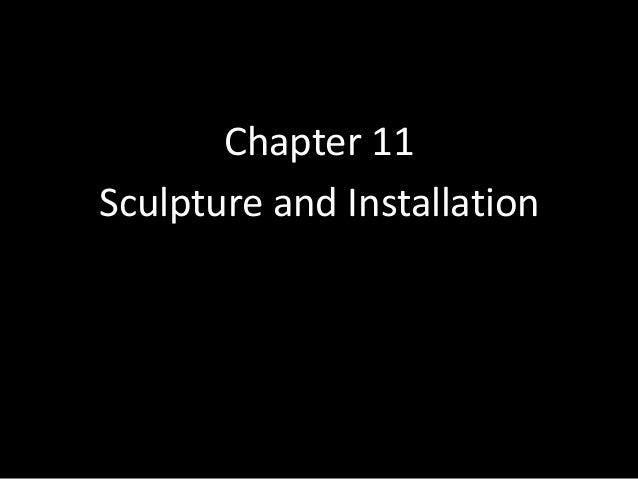 Chapter 11Sculpture and Installation