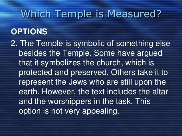 Which Temple is Measured?  OPTIONS  2. The Temple is symbolic of something else  besides the Temple. Some have argued  tha...