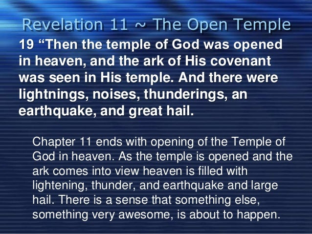 """Revelation 11 ~ The Open Temple  19 """"Then the temple of God was opened  in heaven, and the ark of His covenant  was seen i..."""
