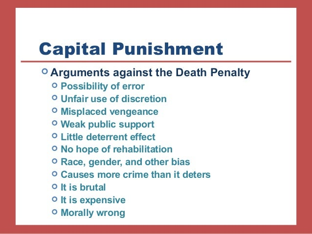 a discussion of the arguments for and against capital punishment The heated debate over capital punishment has been reignited after the botched execution of clayton lockett in oklahoma, in which the inmate suffered what has been described as a tortured death at the hands of the state, having succumbed to a heart attack 43 minutes after an untested combination of drugs was injected into his bloodstream.