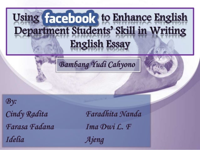 Using Facebook To Enhance English Department Students Skill In Writi  Students Skill In Writing English Essay Introduction Secondary Level   Learning All Language Skills Based On Content Standards For The Teaching  Of