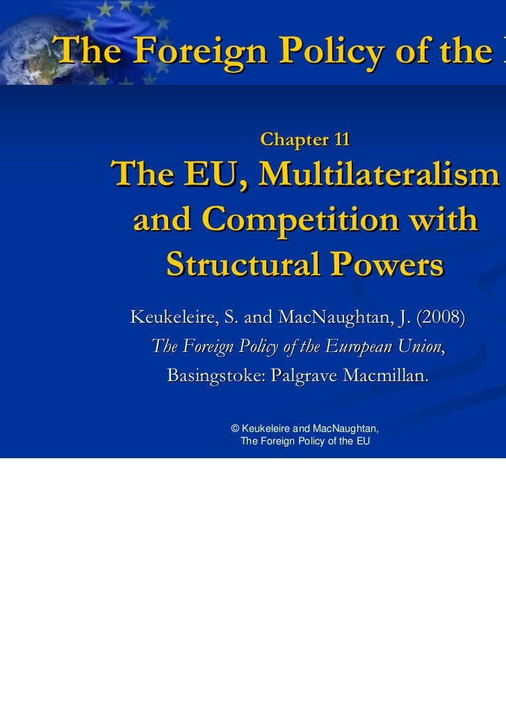 The Foreign Policy of the EU                     Chapter 11   The EU, Multilateralism    and Competition with      Structu...