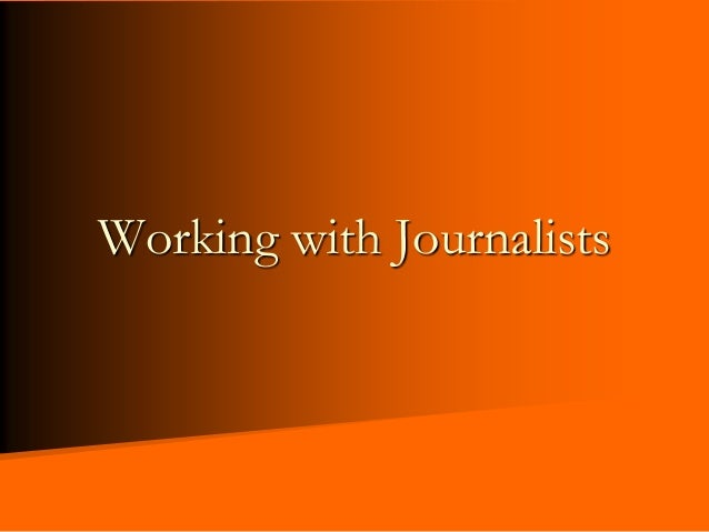 Working with Journalists
