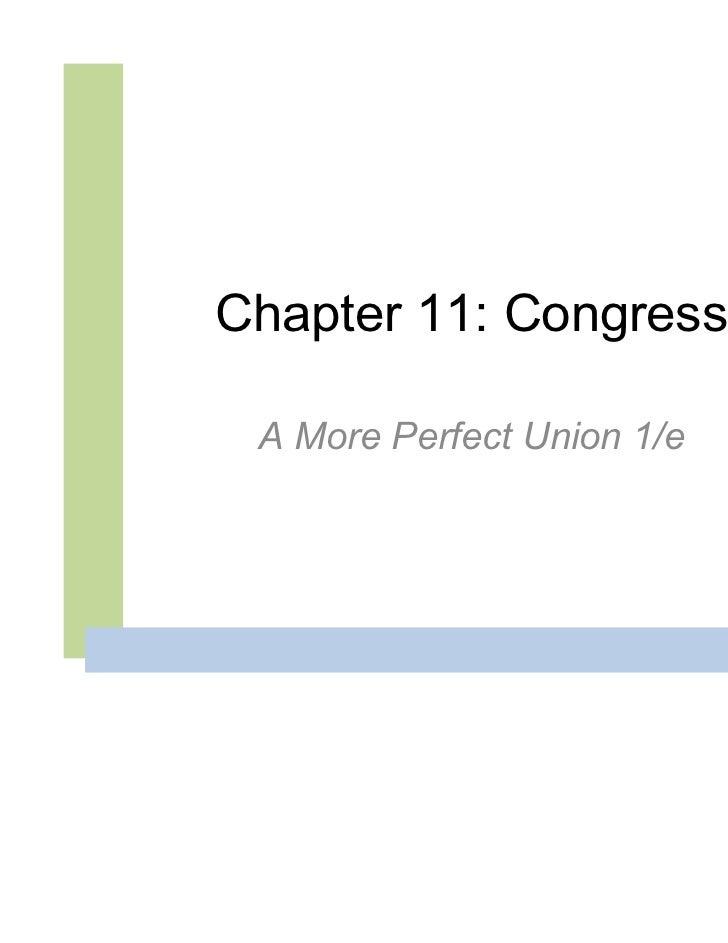 Chapter 11: Congress A More Perfect Union 1/e