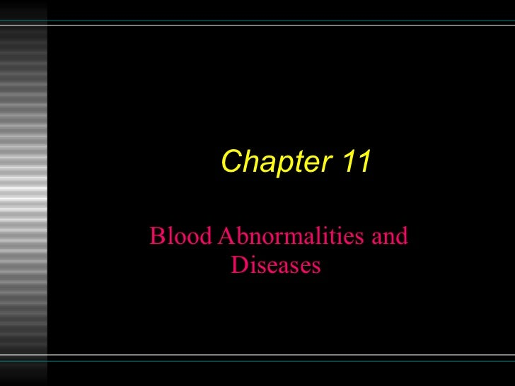 Chapter 11 Blood Abnormalities and Diseases