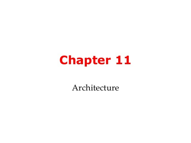 Chapter 11 Architecture