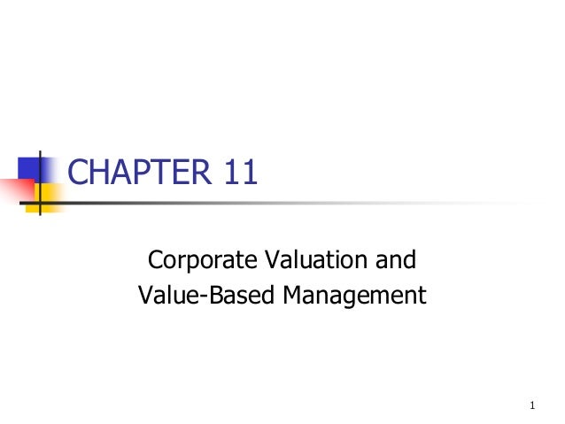1 CHAPTER 11 Corporate Valuation and Value-Based Management
