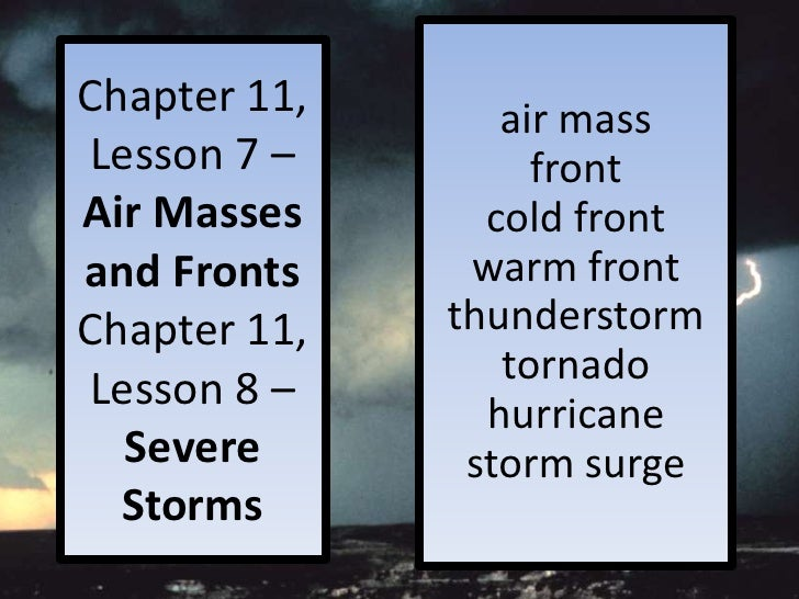 Chapter 11,      air massLesson 7 –         frontAir Masses      cold frontand Fronts     warm frontChapter 11,   thunders...