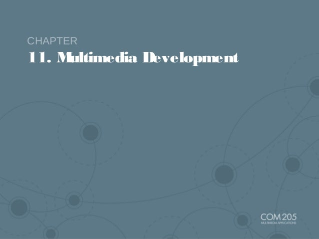 11. Multimedia Development CHAPTER