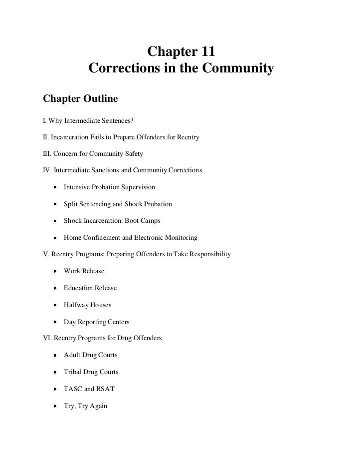 Chapter 11                Corrections in the CommunityChapter OutlineI. Why Intermediate Sentences?II. Incarceration Fails...