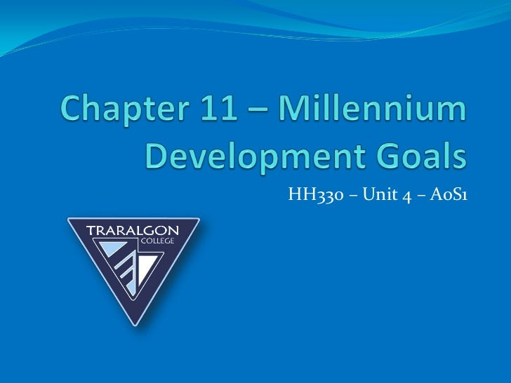 Chapter 11 – Millennium Development Goals<br />HH330 – Unit 4 – AoS1<br />