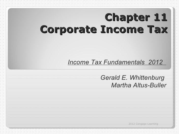 Chapter 11Corporate Income Tax    Income Tax Fundamentals 2012             Gerald E. Whittenburg                Martha Alt...