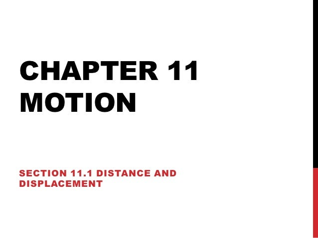 CHAPTER 11MOTIONSECTION 11.1 DISTANCE ANDDISPLACEMENT