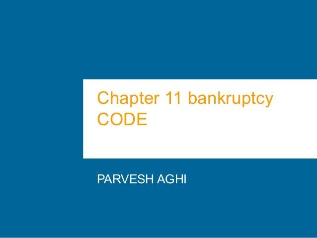 Chapter 11 bankruptcyCODEPARVESH AGHI