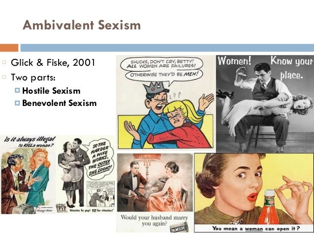 prejudice discrimination and benevolent sexism Or not they detect discrimination is strongly dependent on the type of incident the 606 becker, zawadzki, and shields  prejudice, namely benevolent sexism.