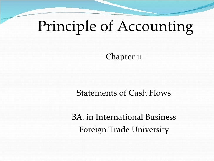 Principle of Accounting              Chapter 11      Statements of Cash Flows     BA. in International Business      Forei...