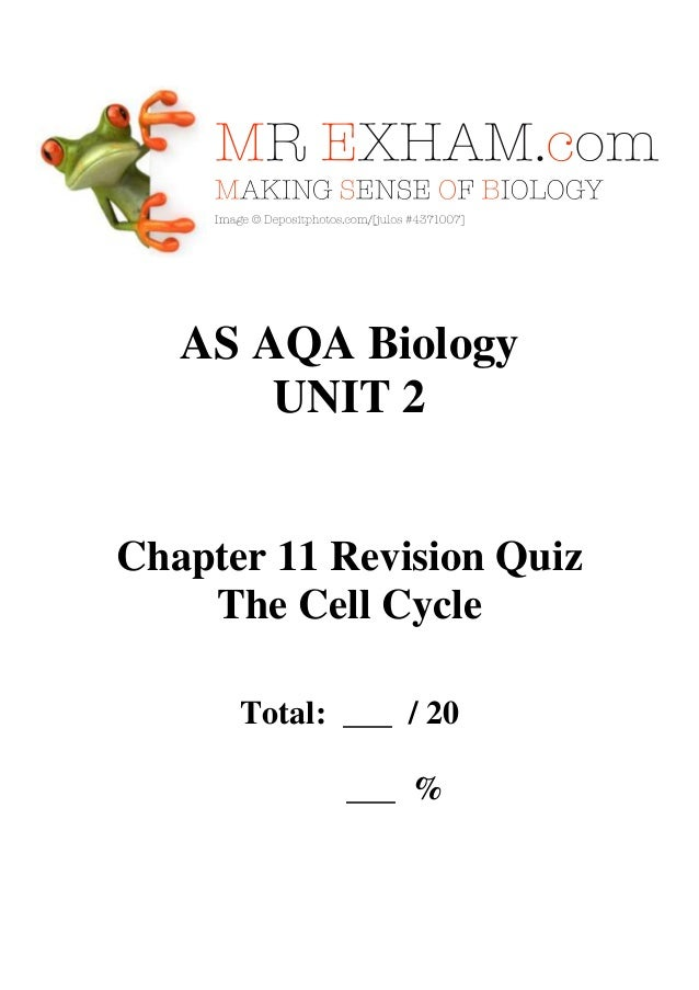 AS AQA Biology UNIT 2  Chapter 11 Revision Quiz The Cell Cycle Total: ___ / 20 ___ %