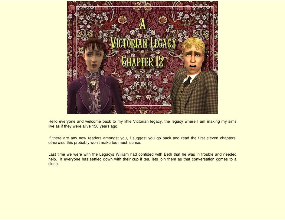 Hello everyone and welcome back to my little Victorian legacy, the legacy where I am making my sims live as if they were a...