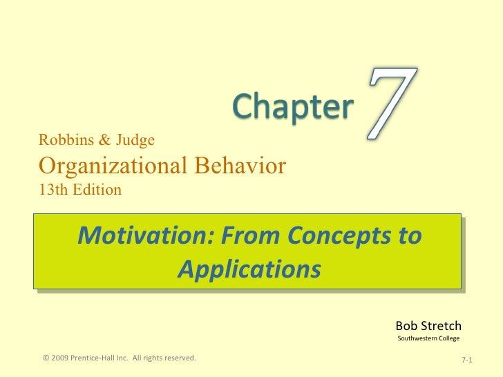 Motivation: From Concepts to Applications 7- © 2009 Prentice-Hall Inc.  All rights reserved.