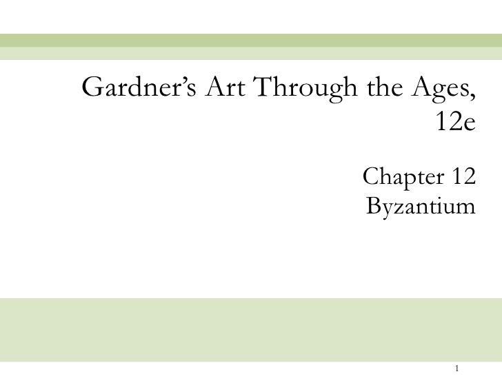 Chapter 12 Byzantium Gardner's Art Through the Ages, 12e