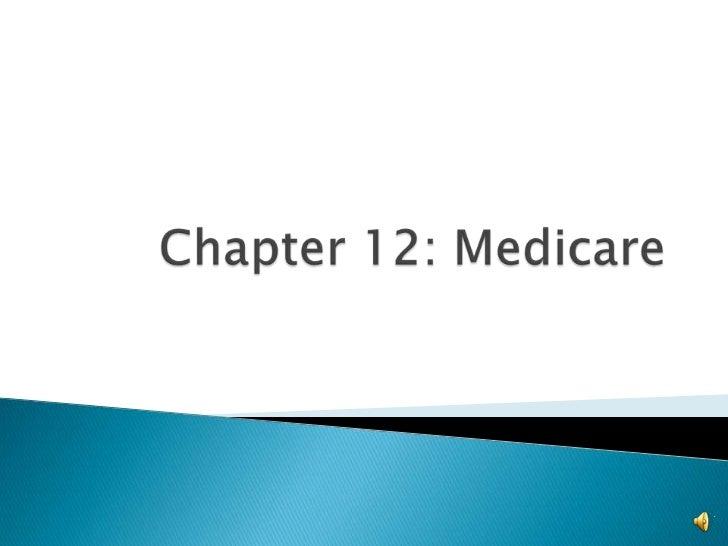 Chapter 12: Medicare<br />