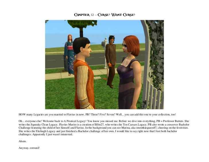 Chapter 12 – Curse? What Curse?HOW many Legacies are you married to Flavius in now, PB? Three? Five? Seven? Well... you ca...