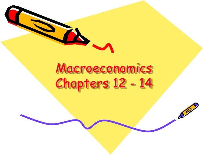 MacroeconomicsChapters 12 - 14