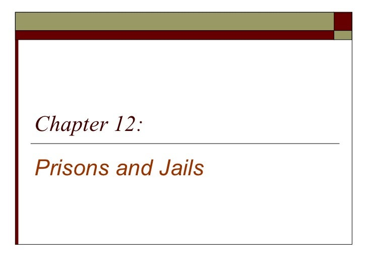 Chapter 12:Prisons and Jails