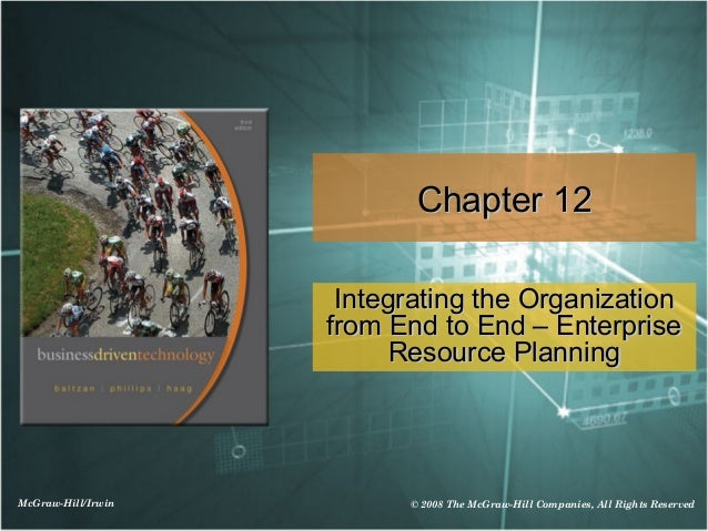Chapter 12                     Integrating the Organization                    from End to End – Enterprise               ...