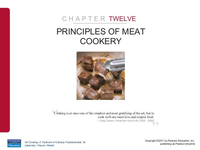 C H A P T E R TWELVE                          PRINCIPLES OF MEAT                               COOKERY                    ...