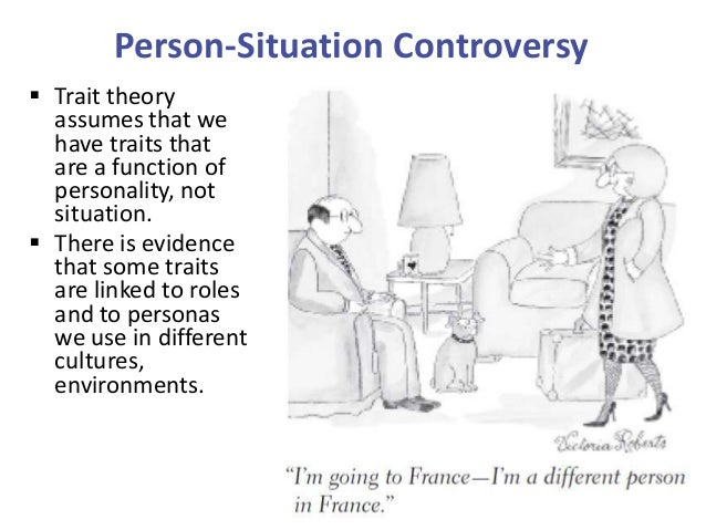 personality vs situation essay Sis of person-situation interactions to the study of in-  highlight the unique features of the social-cognitive theory of personality assessment that we present in.