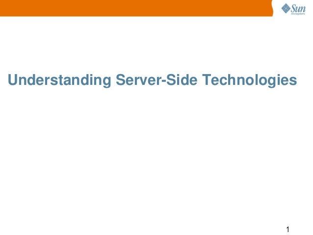 Understanding Server-Side Technologies  1